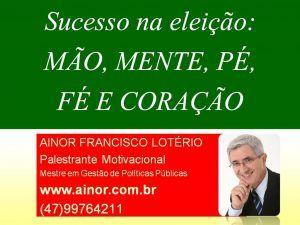 Ainor Lotério - Sucesso Eleitoral - Lacerdópolis SC
