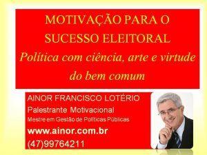 Ainor Lotério - Sucesso Eleitoral - Piçarras SC