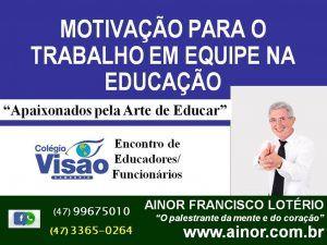 Ainor Lotério - Colégio Visão
