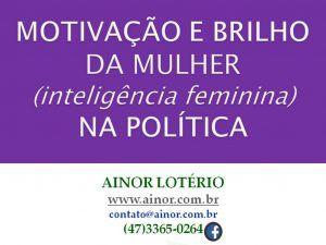 Ainor Lotério - Política / Mulheres - Morro da Fumaça SC